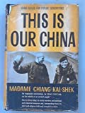 img - for This is Our China book / textbook / text book