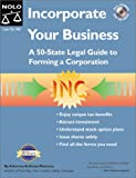 Incorporate Your Business: A 50 State Legal Guide to Forming a Corporation (with CD-ROM) with CDROM (0873377567) by Mancuso, Anthony