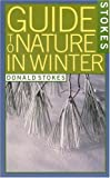 Stokes Guide to Nature in Winter (0316817236) by Stokes, Donald