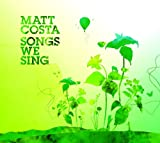 Whiskey And Wine - Matt Costa