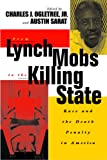 From Lynch Mobs to the Killing State: Race and the Death Penalty in America (The Charles Hamilton Houston Institute Series on Race and Justice)