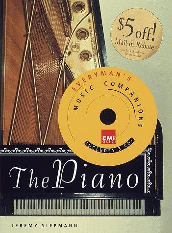 The Piano: Everyman's Library-EMI Classics Music Companions (Everyman's Library. EMI Classics Music Companions), Jeremy Siepmann