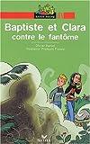 echange, troc Olivier Daniel - Baptiste et Clara contre le fantôme