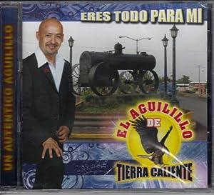 """El Aguilillo De Tierra Caliente """"Eres Todo Para Mi"""""""