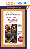 FabJob Guide to Become a Makeup Artist (FabJob Guides)