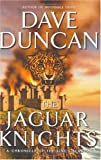 The Jaguar Knights: A Chronicle of the King's Blades (Duncan, Dave) (0060555114) by Duncan, Dave
