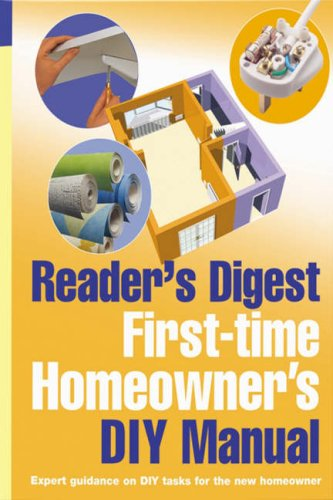 First-Time Homeowner's DIY Manual (Readers Digest)
