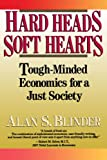 Alan S. Blinder Hard Heads, Soft Hearts: Tough-minded Economics For A Just Society