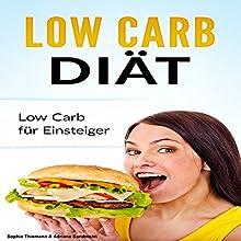 Low Carb Diät: Low Carb für Einsteiger Hörbuch von Sophia Thiemann, Adrinana Sandmann Gesprochen von: Christoph Spiegel
