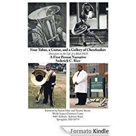 Four Tubas, a Guitar, and a Gallery of Cheerleaders: Transition in the Life of a Black Ph.D. (English Edition)