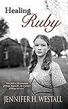Healing Ruby: A Novel (Volume 1)