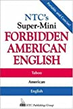 NTC's Super-Mini Forbidden American English (0844204560) by Spears, Richard A.