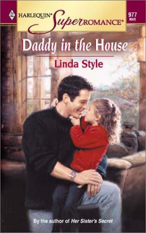 Daddy in the House (Harlequin Superromance No. 977), LINDA STYLE