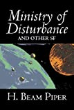 Ministry of Disturbance and Other SF by H. Beam Piper