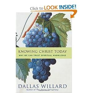 Knowing Christ Today - Dallas Willard