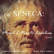 Moral Letters to Lucilius, Vol. 1 | [Seneca]