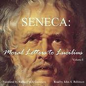 Moral Letters to Lucilius, Vol. 1 | [Seneca]