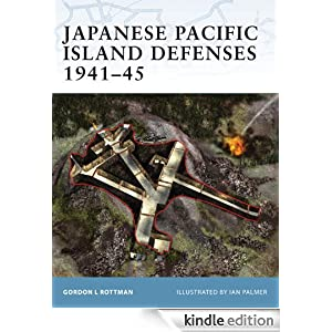 Japanese Pacific Island Defenses 1941-45 (Fortress) Gordon Rottman and Ian Palmer
