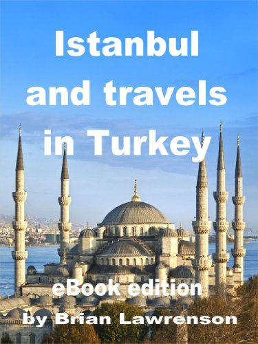 Istanbul and Travels in Turkey (Silk Road Travel Series)