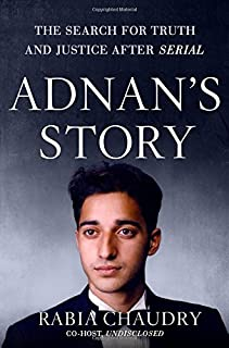 Book Cover: Adnan's Story: Murder, Justice, and the Case that Captivated a Nation