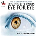 Eye for Eye (       UNABRIDGED) by Orson Scott Card Narrated by Stefan Rudnicki