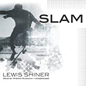 Slam | [Lewis Shiner]