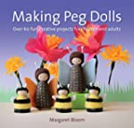 Making Peg Dolls: Over 60 Fun and Cre...