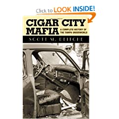 Cigar City Mafia: A Complete History of the Tampa Underworld by Scott M. Deitche