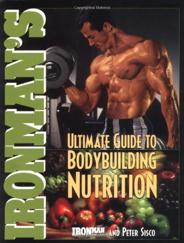Ironman\'s Ultimate Guide to Bodybuilding Nutrition (Ironman Series)