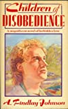 Children of Disobedience (0749301740) by A.Findlay Johnson