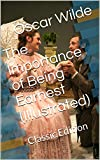 Image of The Importance of Being Earnest (Illustrated): Classic Edition