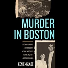 Murder in Boston (       UNABRIDGED) by Ken Englade Narrated by P. J. Ochlan