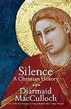 Silence (1846144264) by Diarmaid MacCulloch