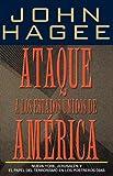 Ataque A Los Estados Unidos De América (0881136557) by Hagee, John