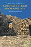 img - for An Introduction to the Study of Southwestern Archaeology (The Lamar Series in Western History) book / textbook / text book