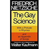 The Gay Science: With a Prelude in Rhymes and an Appendix of Songs ~ Friedrich Nietzsche