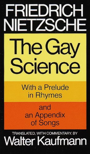 The Gay Science: With a Prelude in Rhymes and an Appendix...