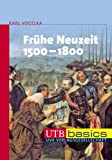 Die Frühe Neuzeit 1500-1800. UTB basics (UTB M (Medium-Format))