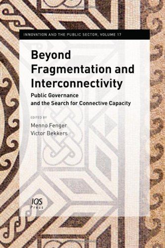 Beyond Fragmentation and Interconnectivity:  Public Governance and the Search for Connective Capacity (Innovation and th