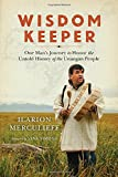 img - for Wisdom Keeper: One Man's Journey to Honor the Untold History of the Unangan People book / textbook / text book