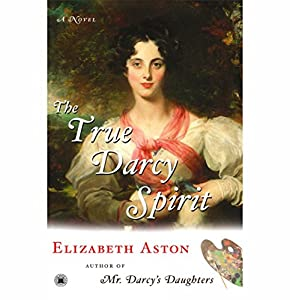 The True Darcy Spirit: A Novel – The Darcy Series #3 Audiobook