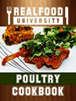 The Guide To Real Food: Volume 4 - Poultry