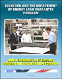 img - for Solyndra and the Department of Energy Loan Guarantee Program: House Hearings on Stimulus Funding for Solar Energy Company book / textbook / text book