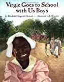 Virgie Goes to School with Us Boys (Coretta Scott King Illustrator Honor Books)