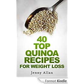 40 Top Quinoa Recipes For Weight Loss (English Edition)