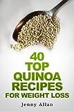40 Top Quinoa Recipes For Weight Loss