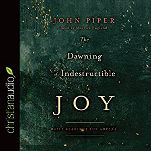 The Dawning of Indestructible Joy Audiobook