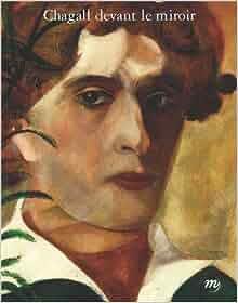 Chagall devant le miroir autoportraits couples et for Autoportrait miroir