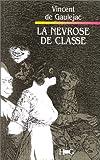LA NEVROSE DE CLASSE. Trajectoire sociale et conflits d'identité, 3ème édition