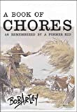 img - for A Book of Chores: As Remembered by a Former Kid book / textbook / text book